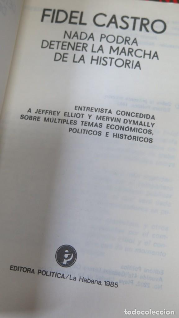 Libros de segunda mano: NADA PODRA DETENER LA MARCHA DE LA HISTORIA. FIDEL CASTRO. ED. LA HABANA - Foto 3 - 163735118