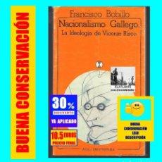 Libros de segunda mano: NACIONALISMO GALLEGO - LA IDEOLOGÍA DE VICENTE RISCO - FRANCISCO BOBILLO - AKAL - 1981 - EXCELENTE. Lote 163889278
