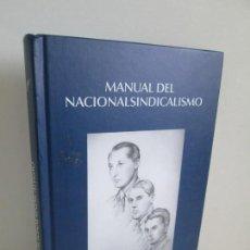 Libros de segunda mano: MANUAL DEL NACIONALSINDICALISMO. HERMANDAD DE LA VIEJA GUARDIA. BIBLIOTECA FALANGISTA 2007. Lote 163982226