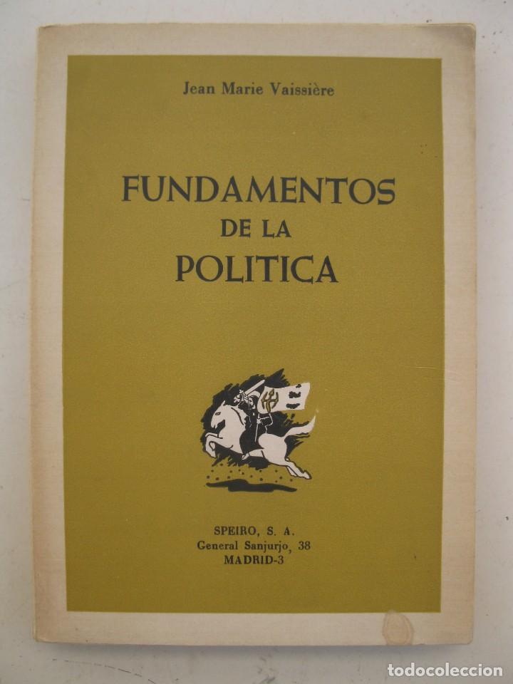 FUNDAMENTOS DE LA POLÍTICA - JEAN MARIE VAISSIÈRE - SPEIRO - AÑO 1966. (Libros de Segunda Mano - Pensamiento - Política)