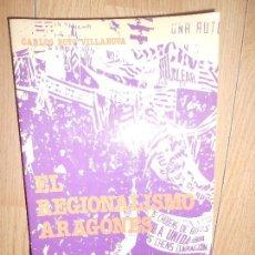 Livros em segunda mão: EL REGIONALISMO ARAGONES 1707-1978 LA LUCHA DE UN PUEBLO POR SU AUTONOMIA - CARLOS ROYO VILLANOVA. Lote 164231822
