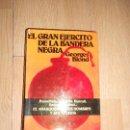Libros de segunda mano: EL EJERCITO DE LA BANDERA NEGRA EL ANARQUISMO SUS HOMBRES SUS HECHOS - GEORGE BLOND. Lote 164242774