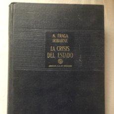 Libros de segunda mano: LA CRISIS DEL ESTADO- MANUEL FRAGA IRIBARNE 1955. Lote 164598265