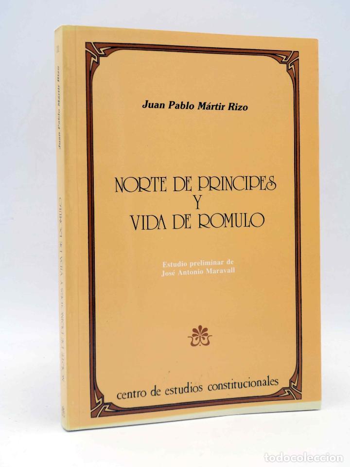 NORTE DE PRÍNCIPES Y VIDA DE RÓMULO (JUAN PABLO MÁRTIR RIZO) CEPC, 1988 (Libros de Segunda Mano - Pensamiento - Política)