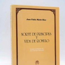 Libros de segunda mano: NORTE DE PRÍNCIPES Y VIDA DE RÓMULO (JUAN PABLO MÁRTIR RIZO) CEPC, 1988. Lote 164673353