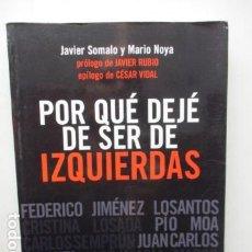 Livros em segunda mão: POR QUE DEJE DE SER DE IZQUIERDAS - JAVIER SOMALO Y MARIO NOYA. Lote 164865578