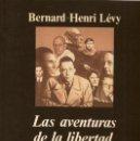 Libros de segunda mano: LAS AVENTURAS DE LA LIBERTAD / BERNARD-HENRY LÉVY (ANAGRAMA). Lote 165039270