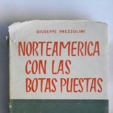 Libros de segunda mano: NORTEAMERICA CON LAS BOTAS PUESTAS. Lote 165132448