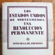 Libros de segunda mano: LOS ESTADOS UNIDOS DE NORTEAMERICA UNA REVOLUCION PERMANENTE -- EDICIONES AGUILAR 1952. Lote 165254254