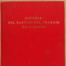 Gebrauchte Bücher - HISTORIA DEL PARTIDO DEL TRABAJO DE ALBANIA. INSTITUTO DE ESTUDIOS MARXISTA-LENINISTAS, 1971. - 165323322