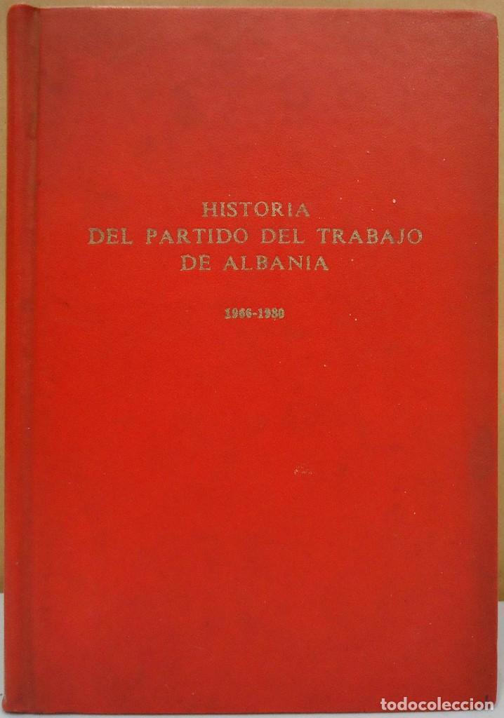 HISTORIA DEL PARTIDO DEL TRABAJO DE ALBANIA 1966-1980. INST. DE ESTUDIOS MARXISTA-LENINISTAS, 1981. (Libros de Segunda Mano - Pensamiento - Política)