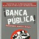 Libros de segunda mano: ¡BANCA PÚBLICA! RESCATEMOS NUESTRO FUTURO. (PRÓLOGO DE VICENÇ NAVARRO. ICARIA ED, 2012). Lote 165327998