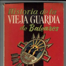 Libros de segunda mano: HISTORIA DE LA VIEJA GUARDIA DE BALEARES, POR MARQUÉS DE ZAYAS. DEDICADO. AÑO 1955. (MENORCA.1.4). Lote 165632998