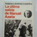 Libros de segunda mano: LA ÚLTIMA SALIDA DE MANUEL AZAÑA. Lote 165742017