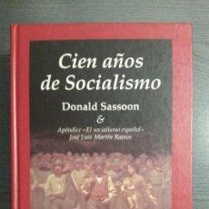 Libros de segunda mano: CIEN AÑOS DE SOCIALISMO. SASSOON, DONALD . Lote 165886874