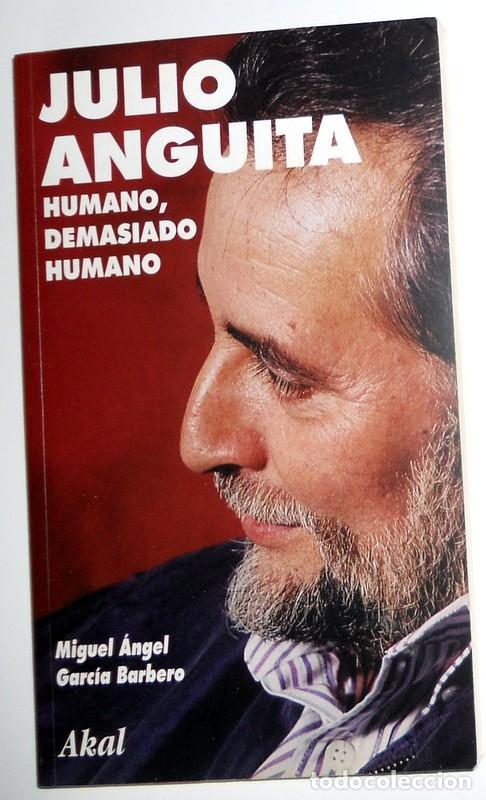 libro julio anguita humano, demasiado humano - - Comprar