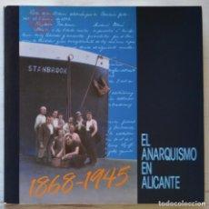 Libros de segunda mano: EL ANARQUISMO EN ALICANTE, 1868-1945. INSTITUTO DE ESTUDIOS JUAN GIL-ALBERT, 1986.. Lote 166141138