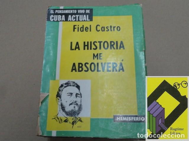 CASTRO, FIDEL: LA HISTORIA ME ABSOLVERÁ (Libros de Segunda Mano - Pensamiento - Política)