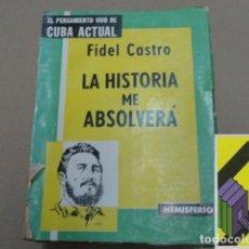 Libros de segunda mano: CASTRO, FIDEL: LA HISTORIA ME ABSOLVERÁ. Lote 166156874