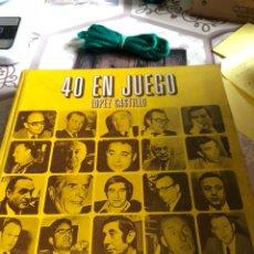 Libros de segunda mano: LIBRO 40 EN JUEGO, 1 EDICIÓN. Lote 166371152