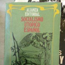 Libros de segunda mano: SOCIALISMO UTÓPICO ESPAÑOL, SELECCIÓN, ED. ALIANZA EDITORIAL. Lote 166442390