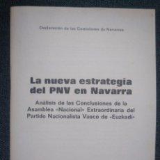 Libros de segunda mano: LA NUEVA ESTRATEGIA DEL PNV EN NAVARRA. DECLARACIÓN DE LAS COMISIONES DE NAVARROS 1981. EUSKADI . Lote 166523470