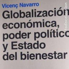 Libros de segunda mano: GLOBALIZACION ECONOMICA, PODER POLITICO Y ESTADO DEL BIENESTAR NAVARRO, VICENC ARIEL 2000 269PP. Lote 166668622