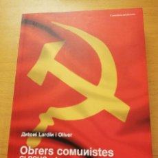 Libros de segunda mano: OBRERS COMUNISTES. EL PSUC A LES EMPRESES CATALANES DURANT PRIMER FRANQUISME (1939 - 1959) A. LARDÍN. Lote 166839402