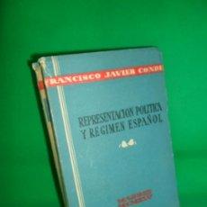Libros de segunda mano: REPRESENTACIÓN POLÍTICA Y RÉGIMEN ESPAÑOL, FRANCISCO JAVIER CONDE, ED. EDUACIÓN POPULAR, 1945. Lote 167040192