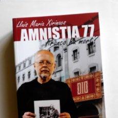 Libros de segunda mano: AMNISTIA 77 - FRANCO HA MORT? - LLUÍS MARIA XIRINACS - (EXEMPLAR NOU). Lote 167067168