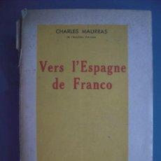Libros de segunda mano: VERS L,ESPAGNE DE FRANCO - CHARLES MAURRAS. Lote 167440744