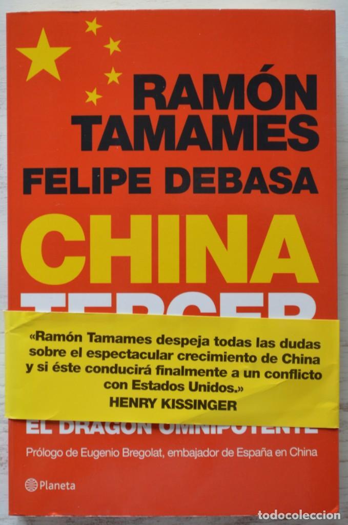 CHINA TERCER MILENIO EL DRAGÓN OMNIPOTENTE, RAMÓN TAMAMES, FELIPE DEBASA. PLANETA (Libros de Segunda Mano - Pensamiento - Política)