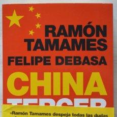 Libros de segunda mano: CHINA TERCER MILENIO EL DRAGÓN OMNIPOTENTE, RAMÓN TAMAMES, FELIPE DEBASA. PLANETA. Lote 167585260