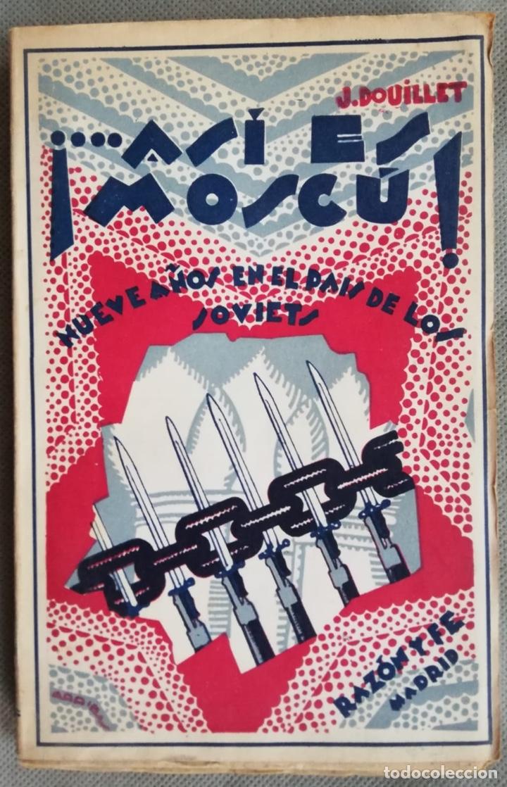 ASÍ ES MOSCÚ. NUEVE AÑOS EN EL PAÍS DE LOS SOVIETS. JOSÉ DOUILLET (Libros de Segunda Mano - Pensamiento - Política)