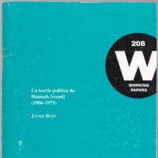 Libros de segunda mano: LA TEORIA POLITICA DE HANNAH ARENDT 1906-1975 - JAVIER ROIZ - ICPS 2002 - WORKING PAPERS 208. Lote 167660828