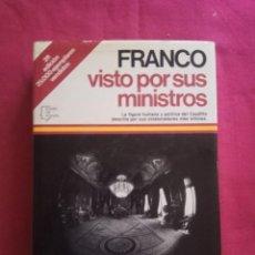 Libros de segunda mano: FRANCO VISTO POR SUS MINISTROS. ESPEJO DE ESPAÑA, EDITORIAL PLANETA, 1981. . Lote 167688820