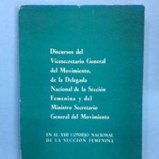 Libros de segunda mano: DISCURSO DEL VICESECRETARIO GENERAL DEL MOVIMIENTO, DE LA DELEGADA NACIONAL DE LA SECCIÓN FEMENINA. Lote 167800981