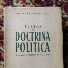 Libros de segunda mano: TEXTOS DE DOCTRINA POLÍTICA. PALABRAS Y ESCRITOS DE 1945 A 1950. FRANCISCO FRANCO. MADRID. 1951 . Lote 167857100