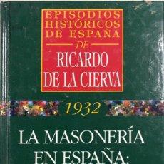 Libros de segunda mano: 1932, LA MASONERIA EN ESPAÑA: LA LOGIA DE PRINCIPE 12. RICARDO DE LA CIERVA. EDITORES ARC.. Lote 167907244