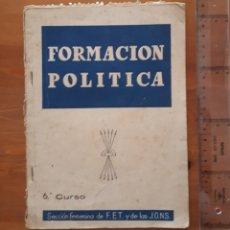 Libros de segunda mano: FORMACIÓN POLÍTICA 6° CURSO SECCIÓN FEMENINA JONS Y FET. Lote 167958476