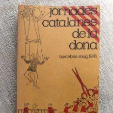 Libros de segunda mano: JORNADES CATALANES DE LA DONA- MAIG 1976, BARCELONA- ALTERNATIVAS. . Lote 167975660