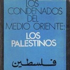 Libros de segunda mano: LOS CONDENADOS DEL MEDIO ORIENTE - LOS PALESTINOS - A-P-1470. Lote 167982588