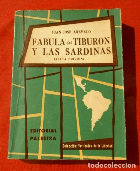 Libros de segunda mano: FABULA DEL TIBURON Y LAS SARDINAS (1961) JUAN JOSE AREVALO - ED. PALESTRA BUENOS AIRES - GUATEMALA - Foto 2 - 168089252