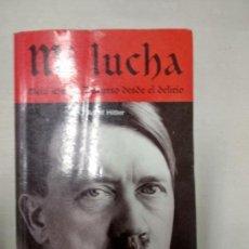 Libros de segunda mano: MI LUCHA. ADOLF HITLER. Lote 168165684