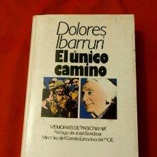 Libros de segunda mano: EL UNICO CAMINO POR DOLORES IBARRURI (1ª EDICION 1979) ED. BRUGUERA - MEMORIAS DE PASIONARIA - PCE. Lote 168191560