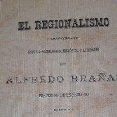 Libros de segunda mano: EL REGIONALISMO, ESTUDIO SOCIOLÓGICO, HISTÓRICO Y LITERARIO BRAÑAS.ALFREO. Lote 168193994