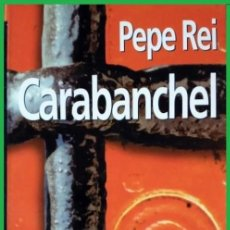 Libros de segunda mano: CARABANCHEL. PEPE REI. TXLAPARTA 1995.. Lote 168215604
