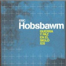 Livros em segunda mão: GUERRA Y PAZ EN EL SIGLO XXI. ERIC HOBSBAWM. Lote 168271388