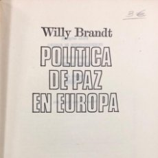 Libros de segunda mano: POLITICA DE PAZ EN EUROPA. WILLY BRANDT. PLAZA & JANES EDITORES. BARCELONA, 1970.. Lote 168451572
