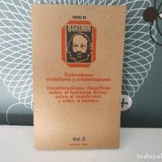 Libros de segunda mano: OBRAS DE BAKUNIN, FEDERALISMO, SOCIALISMO Y ANTITEOLOGISMO.. Lote 168614556